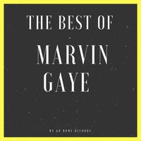 The Best Of Marvin Gaye — Marvin Gaye