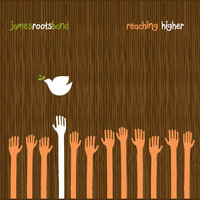 Reaching Higher — James Roots Band