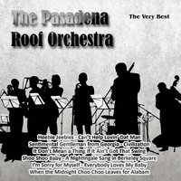 The Very Best: The Pasadena Roof Orchestra — The Pasadena Roof Orchestra