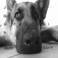 Ruff Day?! — John Falcini