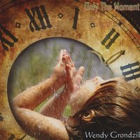 Only The Moment — Wendy Grondzil