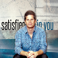Satisfied in You — Craig Aven