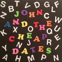 Alphabetical Orders — John and the Cheap Dates