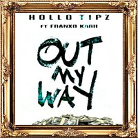 Out My Way — Hollo Tipz