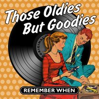 Those Oldies but Goodies - Remember When — сборник