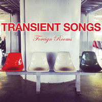 Foreign Rooms — Transient Songs