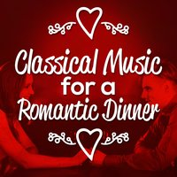 Classical Music for a Romantic Dinner — Romantic Dinner Party Music & Relaxing Piano, Musique romantique, Classical Romance, Classical Romance|Musique Romantique|Romantic Dinner Party Music With Relaxing Instrumental Piano