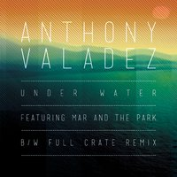 Under Water — Mar, The Park, Anthony Valadez