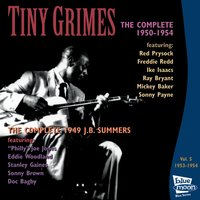 The Complete Tiny Grimes 1950-1954 - Vol.5 — Ray Bryant, Philly Joe Jones, Tiny Grimes, Mickey Baker, Ike Isaacs, Doc Bagby
