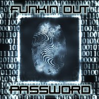 Password — Funkin out