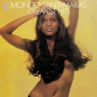 Mongo Santamaria's Greatest Hits — Mongo Santamaria