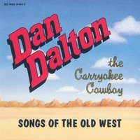 Songs Of The Old West — Dan Dalton The Carryokee Cowboy