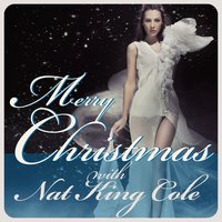 Merry Christmas With Nat King Cole — Nat King Cole