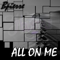 All On Me — Bpierre
