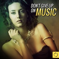Don't Give up on Music — сборник