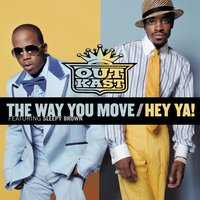 The Way You Move / Hey Ya! — Outkast