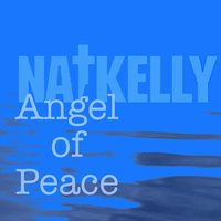 Angel of Peace — Nat Kelly