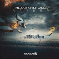 Beyond — Timelock, High Jacked, Timelock, High Jacked