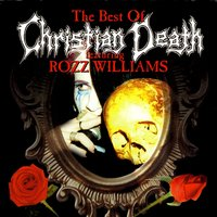The Best Of Christian Death Featuring Rozz Williams — Christian Death