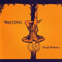 Waiting — Doug Hoekstra