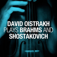 David Oistrakh plays Brahms and Shostakovich — Давид Ойстрах