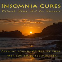 Natural Sleep Aid for Insomnia - Calming Sounds of Nature That Help You Go to Sleep Better — Insomnia Cures