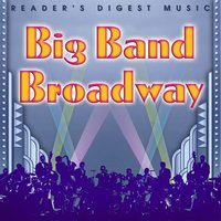 Reader's Digest Music: Big Band Broadway — сборник
