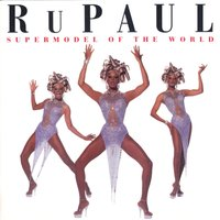 Supermodel To The World — RuPaul