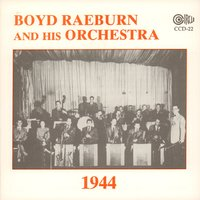 1944 — Boyd Raeburn and His Orchestra