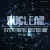 Systematic Indecision — NuClear
