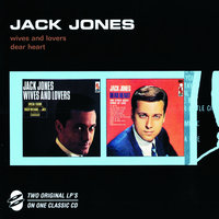 Wives And Lovers/Dear Heart — Jack Jones