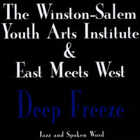 Deep Freeze — Matt Kendrick w/ Winston-Salem Youth Arts Institute & East Meets West