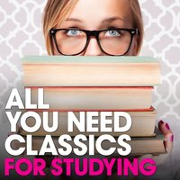 All You Need Classics: For Studying — Francisco Tárrega, Zdenek Fibich, Anonymus, Gaspar Sanz, Matteo Carcassi