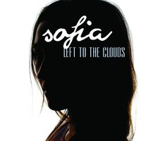 Left to the Clouds - EP — Sofia