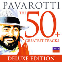 Pavarotti The 50 Greatest Tracks — Luciano Pavarotti