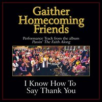 I Know How to Say Thank You Performance Tracks — Bill & Gloria Gaither