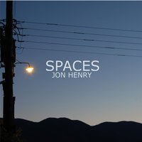 Spaces — Jon Henry