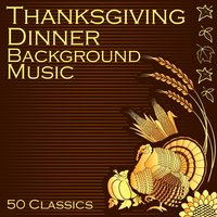 Thanksgiving Dinner Background Music: 50 Classics — Thanksgiving Piano Maestro