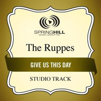 Give Us This Day (Studio Track) — The Ruppes