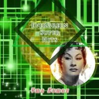 Evergreen Super Hits — Yma Sumac