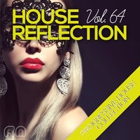 House Reflection - Progressive House Collection, Vol. 64 — сборник