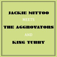 Jackie Mittoo Meets the Aggrovators and King Tubby — Jackie Mittoo