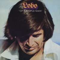 Of A Simple Man — Lobo