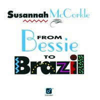 From Bessie To Brazil — Susannah McCorkle