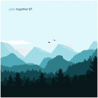 Together EP — Jules