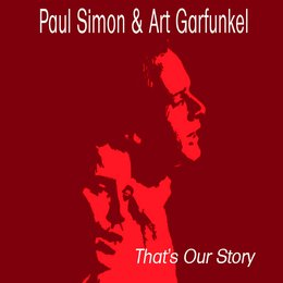That´s our Story — Simon & Garfunkel, Paul Simon, Art Garfunkel