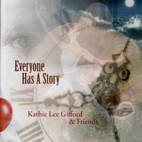 Everyone Has a Story — Kathie Lee Gifford & Friends