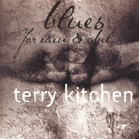 Blues for Cain & Abel — Terry Kitchen