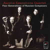 Four Generations of Russian Composers — Aurelia Saxophone Quartet