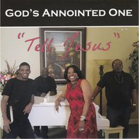 Tell Jesus — God's Anointed Ones
